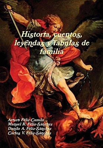 Historia, cuentos, leyendas y fabulas de familia: Arturo Feliz-Camilo