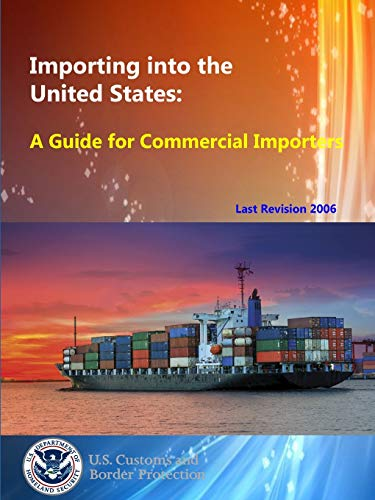 9781304100061: Importing into the United States: A Guide for Commercial Importers