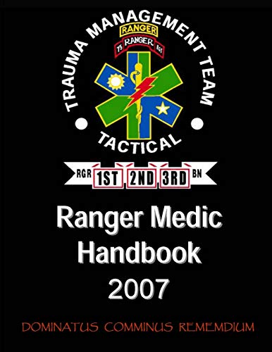 9781304104458: Ranger Medic Handbook: 75th Ranger Regiment Trauma Management Team (Tactical) (2007 Edition)