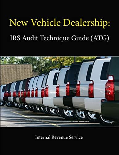 New Vehicle Dealership: Irs Audit Technique Guide (Atg): Internal Revenue Service