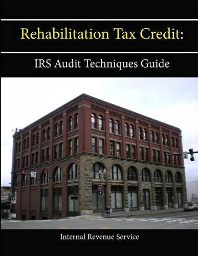 9781304114686: Rehabilitation Tax Credit: Irs Audit Techniques Guide