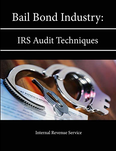 9781304131843: Bail Bond Industry: Irs Audit Techniques Guide