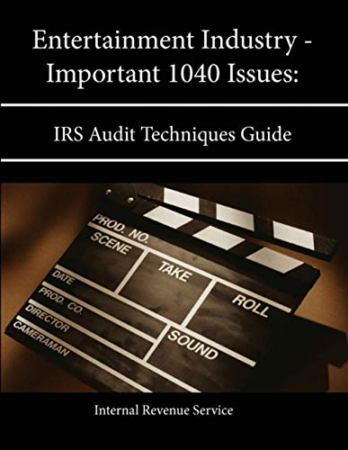 9781304134127: Entertainment Industry - Important 1040 Issues: Irs Audit Techniques Guide