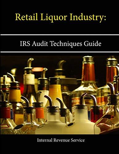 Retail Liquor Industry: IRS Audit Techniques Guide: Internal Revenue Service