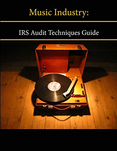 Music Industry: IRS Audit Techniques Guide: Internal Revenue Service