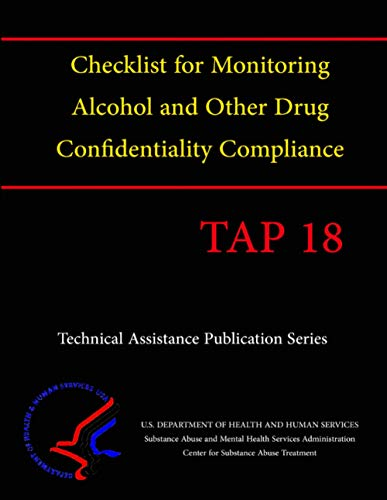 9781304146861: Checklist for Monitoring Alcohol and Other Drug Confidentiality Compliance (Tap 18)