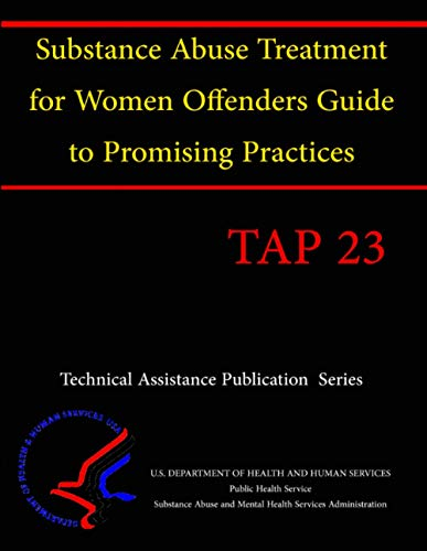 9781304147134: Substance Abuse Treatment for Women Offenders Guide to Promising Practices(Tap 23)