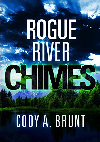 Rogue River Chimes: Cody A. Brunt