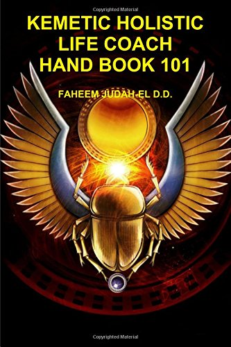 9781304158871: KEMETIC HOLISTIC LIFE COACH HAND BOOK 101