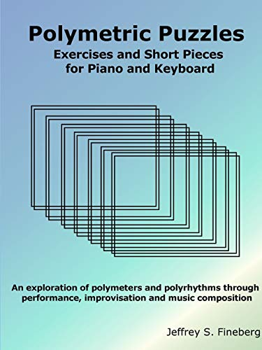 9781304174253: Polymetric Puzzles - Exercises and Short Pieces for Piano and Keyboard