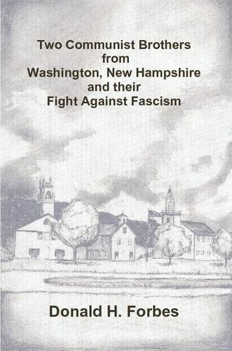 9781304192103: Two Communist Brothers from Washington, New Hampshire and their Fight Against Fascism