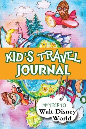 9781304212290: Kids Travel Journal: My Trip to Walt Disney World