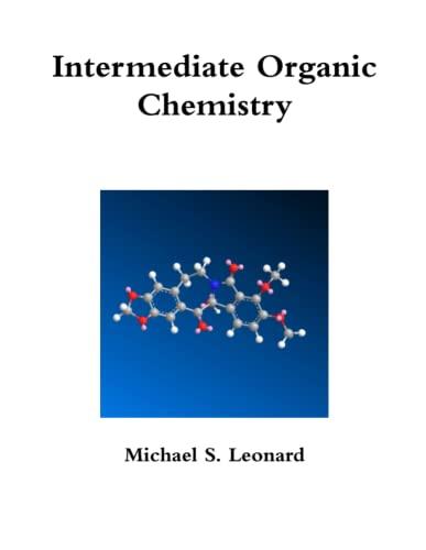 Intermediate Organic Chemistry: Michael Leonard