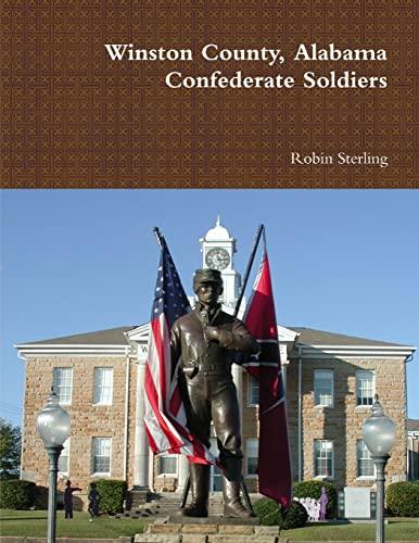9781304218360: Winston County, Alabama Confederate Soldiers