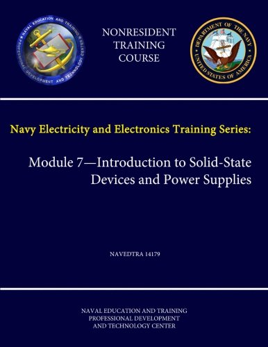 9781304220097: Navy Electricity and Electronics Training Series: Module 7 - Introduction to Solid-State Devices and Power Supplies Navedtra 14179 - (Nonresident Training Course)