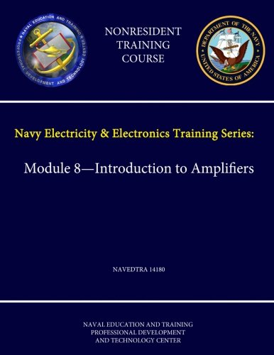 9781304220110: Navy Electricity and Electronics Training Series: Module 8 - Introduction to Amplifiers - Navedtra 14180 - (Nonresident Training Course)