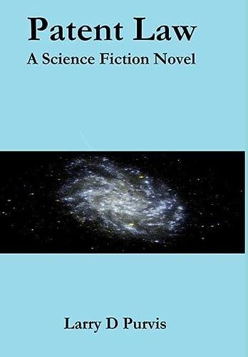 9781304230737: Patent Law - A Science Fiction Novel