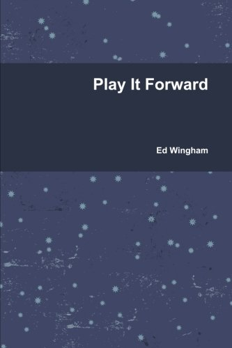 Play It Forward - Wingham, Ed