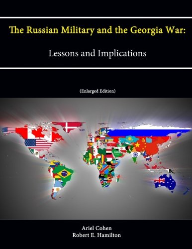 9781304241375: The Russian Military and the Georgia War: Lessons and Implications (Enlarged Edition)