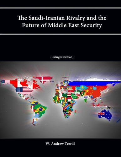 9781304241498: The Saudi-Iranian Rivalry and the Future of Middle East Security (Enlarged Edition)