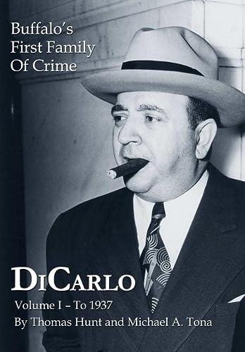 9781304243799: Dicarlo: Buffalo's First Family of Crime - Vol. I