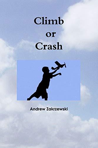 Climb or Crash: Zakrzewski, Andrew
