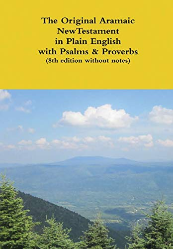 9781304258427: The Original Aramaic New Testament in Plain English with Psalms & Proverbs (8th edition without notes)