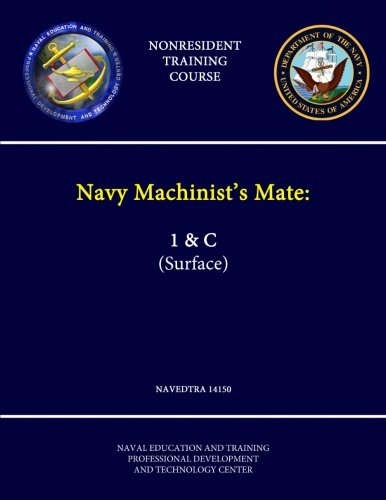 9781304258564: Navy Machinist's Mate: 1 & C (Surface) - Navedtra 14150 - (Nonresident Training Course)
