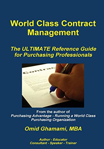 World Class Contract Management - The Ultimate Reference Guide for Purchasing Professionals: ...