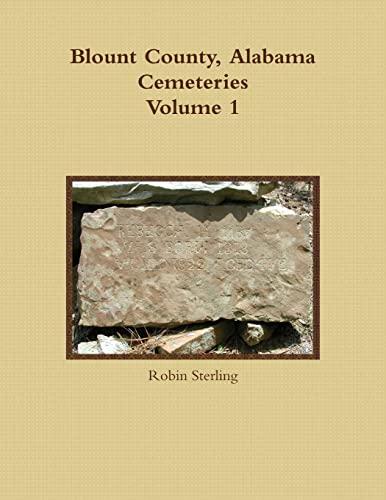 9781304260420: Blount County, Alabama Cemeteries, Volume 1