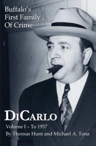 9781304265814: DiCarlo: Buffalo's First Family of Crime - Vol. I (Volume 1)