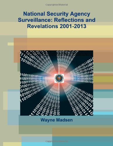 9781304272133: National Security Agency Surveillance: Reflections and Revelations 2001-2013
