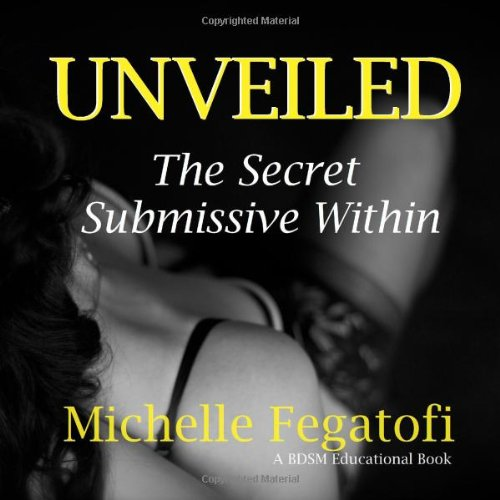 9781304281784: Unveiled The Secret Submissive Within