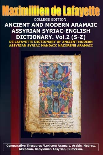9781304287106: College Edition. Ancient And Modern Aramaic Assyrian Syriac-English Dictionary. Vol. 2 (S-Z) (Volume 2)