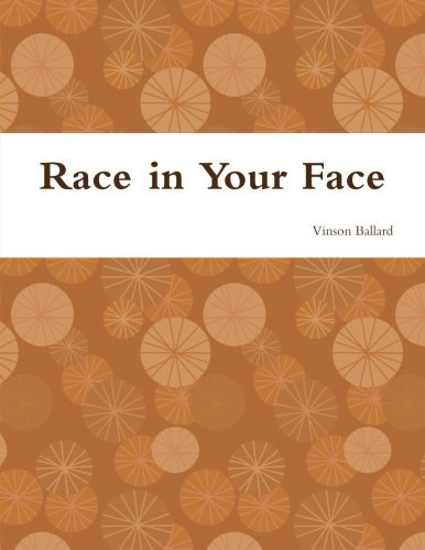 9781304292018: Race in Your Face