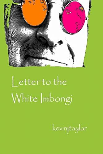 Letter to the White Imbongi (Paperback): Kevin J. Taylor