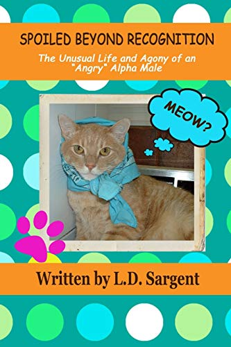 9781304351883: Spoiled Beyond Recognition, The Unusual Life and Agony of an