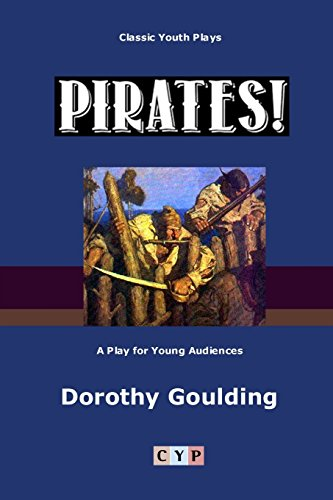 9781304363435: Pirates!: A Play for Young Audiences