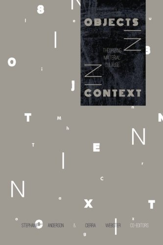 9781304364272: Objects in Context: Theorizing Material Culture