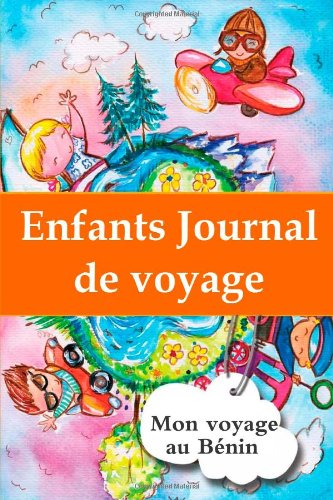 9781304366887: Enfants journal de voyage: Mon voyage au B�nin