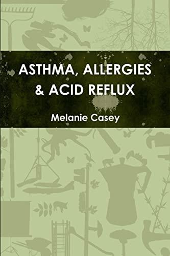 9781304371751: Asthma, Allergies & Acid Reflux