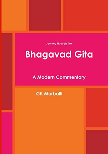Journey Through The Bhagavad Gita - A: Marballi, Gk