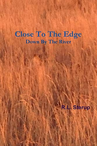 9781304382924: Close To The Edge Down By The River