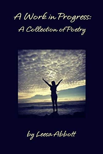 9781304406286: A Work in Progress: A Collection of Poetry