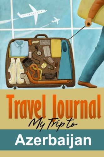 9781304430137: Travel Journal: My Trip to Azerbaijan