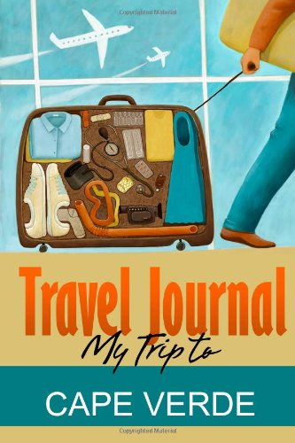 9781304430373: Travel Journal: My Trip to Cape Verde