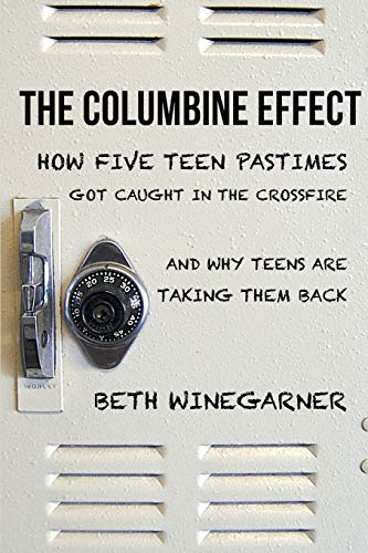 9781304431219: The Columbine Effect: How five teen pastimes got caught in the crossfire and why teens are taking them back