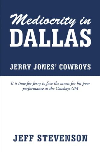 9781304432957: Mediocrity In Dallas - Jerry Jones' Cowboys