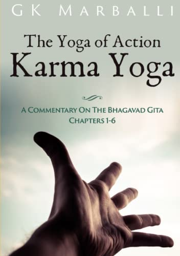 The Yoga Of Action (Karma Yoga) -: GK Marballi