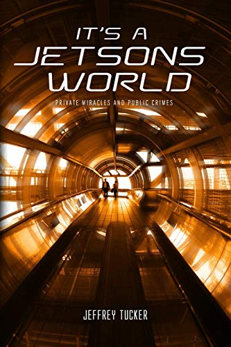9781304503466: It's A Jetsons World: Private Miracles & Public Crimes